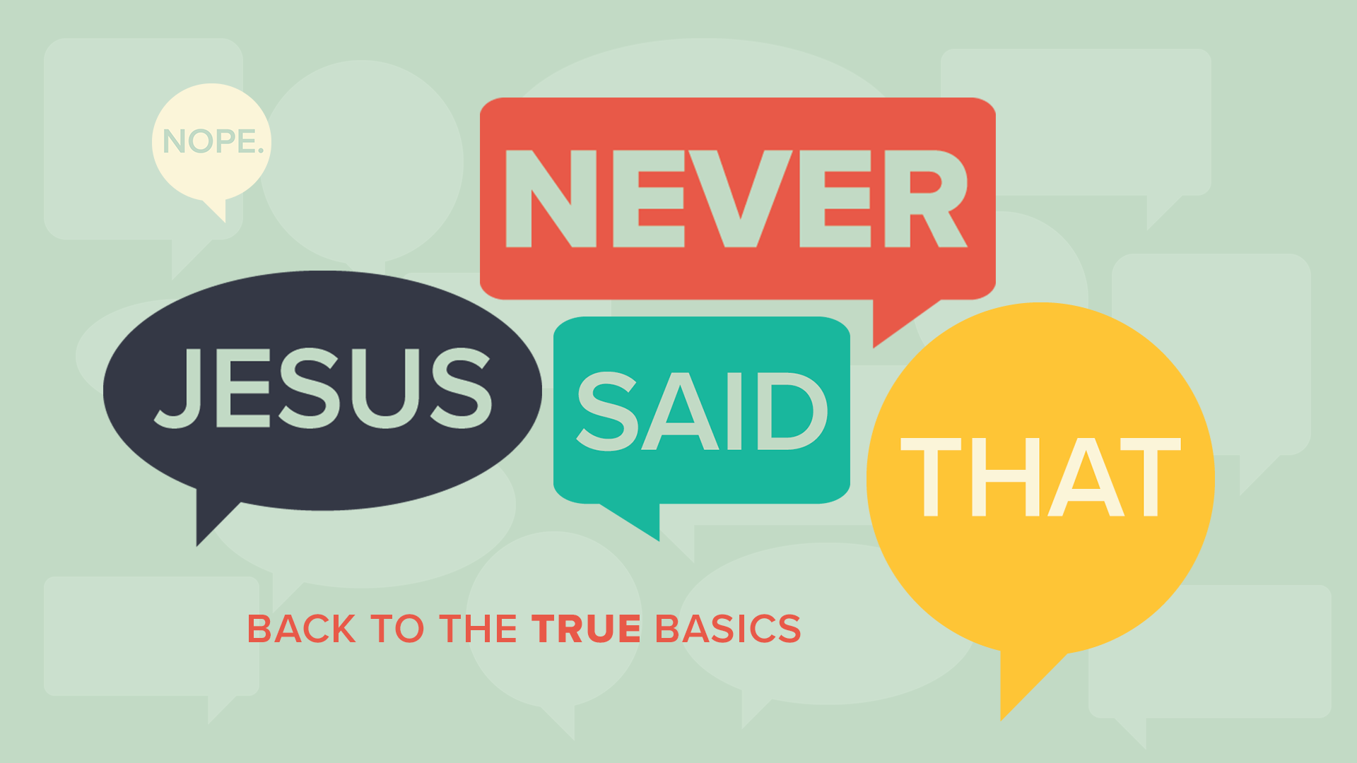 LifeGroup Discussion Guide May3- Jesus Never Said THAT: Everyone for Themselves