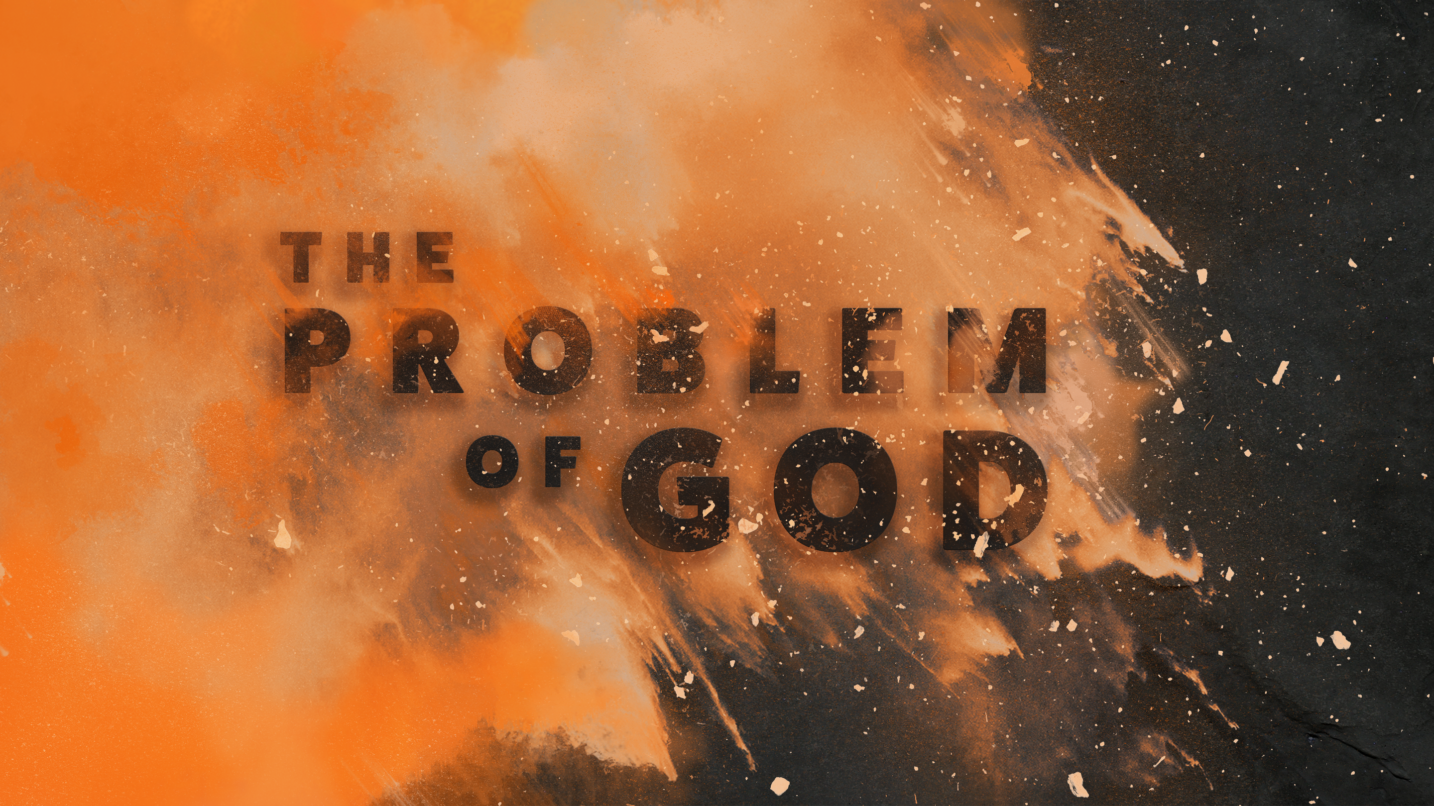 THE PROBLEM OF GOD- series READ plans